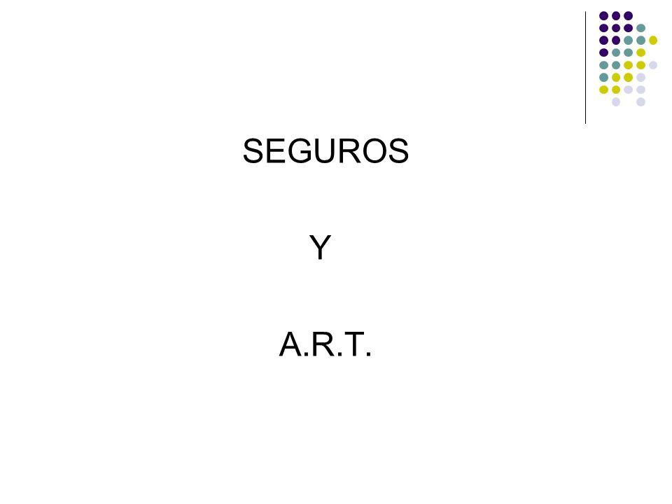 SEGUROS Y A.R.T.