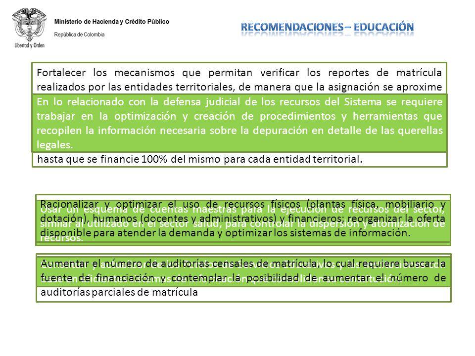 Fortalecer los mecanismos que permitan verificar los reportes de matrícula realizados por las entidades territoriales, de manera que la asignación se