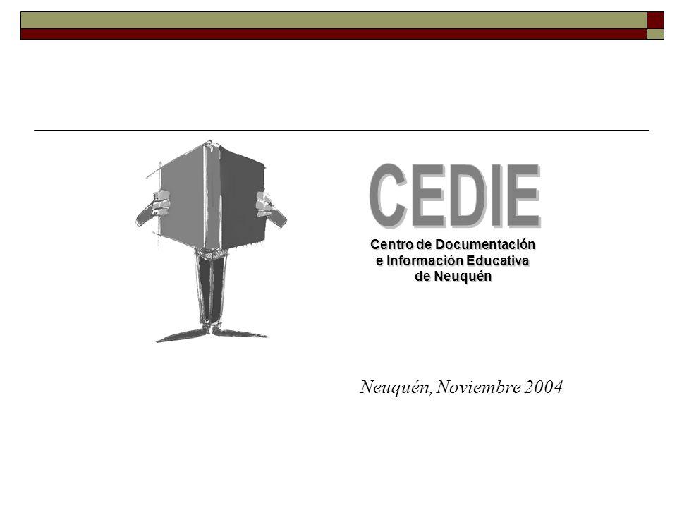 Neuquén, Noviembre 2004 Centro de Documentación e Información Educativa de Neuquén