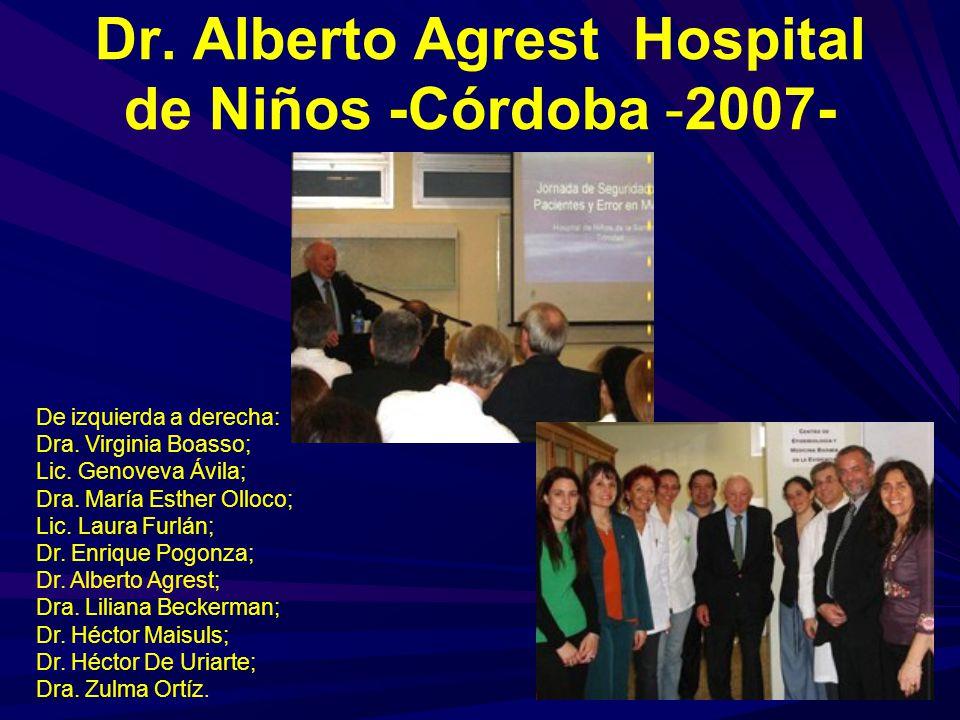 Dr. Alberto Agrest Hospital de Niños -Córdoba -2007- De izquierda a derecha: Dra. Virginia Boasso; Lic. Genoveva Ávila; Dra. María Esther Olloco; Lic.