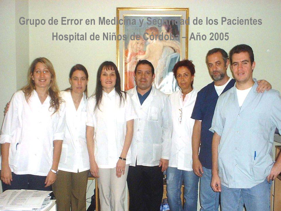 Grupo de Error en Medicina y Seguridad de los Pacientes Hospital de Niños de Córdoba – Año 2005