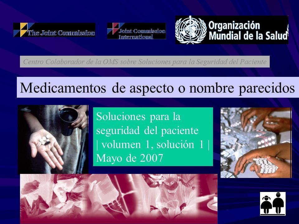 Medicamentos de aspecto o nombre parecidos Centro Colaborador de la OMS sobre Soluciones para la Seguridad del Paciente Soluciones para la seguridad d