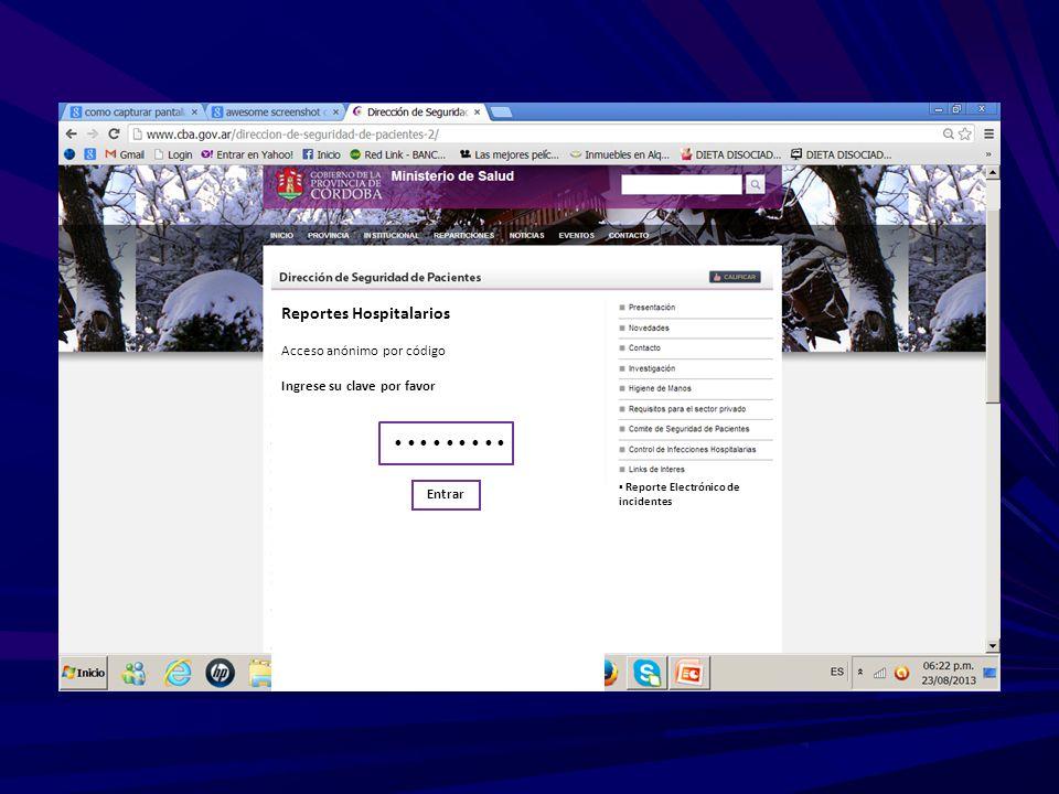 Reportes Hospitalarios Acceso anónimo por código Ingrese su clave por favor Entrar Reporte Electrónico de incidentes