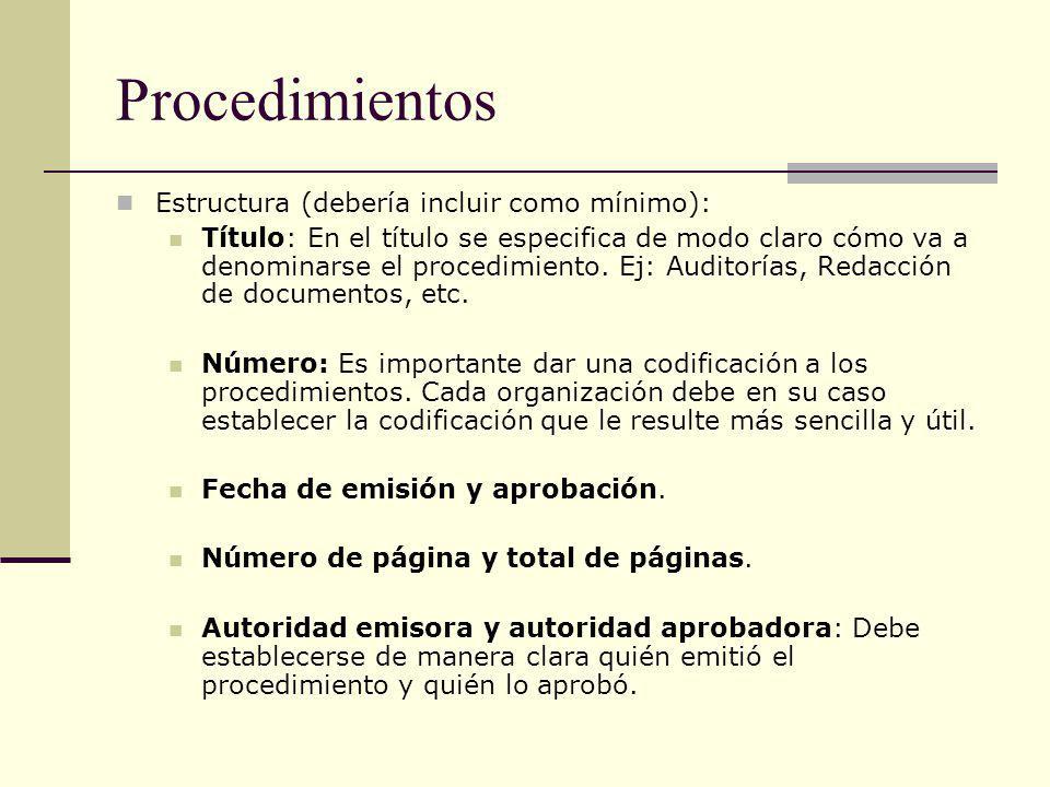 Procedimientos Estructura (debería incluir como mínimo): Título: En el título se especifica de modo claro cómo va a denominarse el procedimiento. Ej: