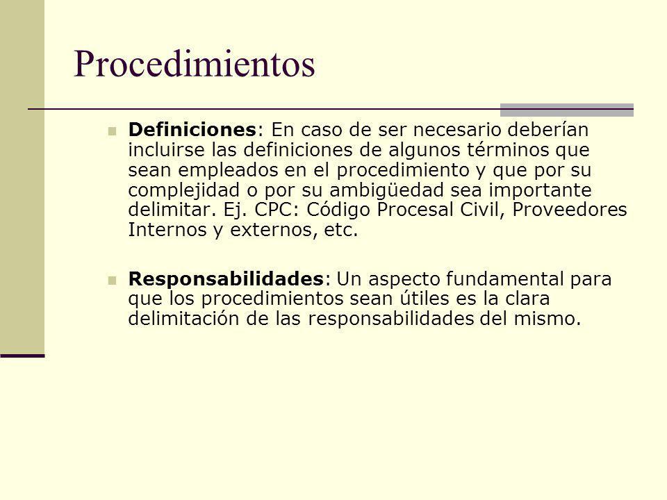 Procedimientos Definiciones: En caso de ser necesario deberían incluirse las definiciones de algunos términos que sean empleados en el procedimiento y