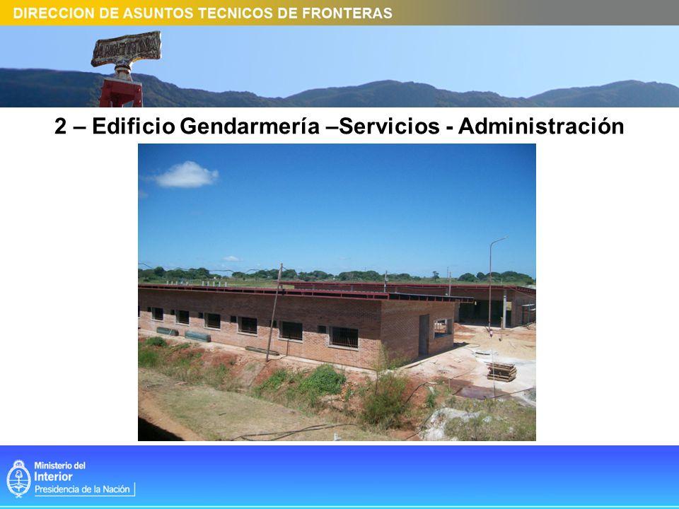 2 – Edificio Gendarmería –Servicios - Administración