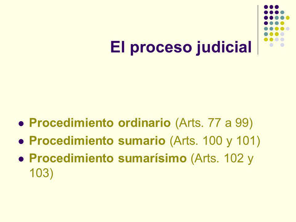 El proceso judicial Procedimiento ordinario (Arts.