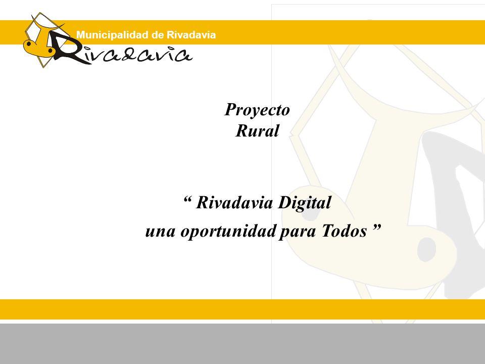 Municipalidad de Rivadavia Proyecto Rural Rivadavia Digital una oportunidad para Todos