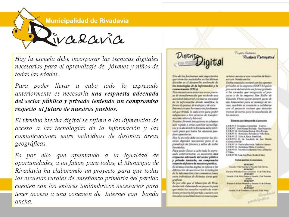 Municipalidad de Rivadavia Hoy la escuela debe incorporar las técnicas digitales necesarias para el aprendizaje de jóvenes y niños de todas las edades.