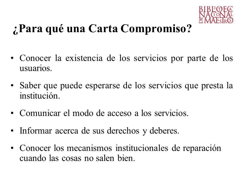 ¿Para qué una Carta Compromiso.Conocer la existencia de los servicios por parte de los usuarios.