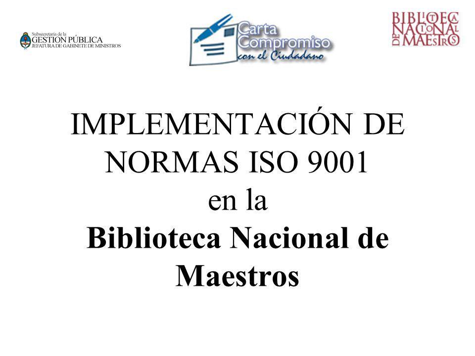 IMPLEMENTACIÓN DE NORMAS ISO 9001 en la Biblioteca Nacional de Maestros