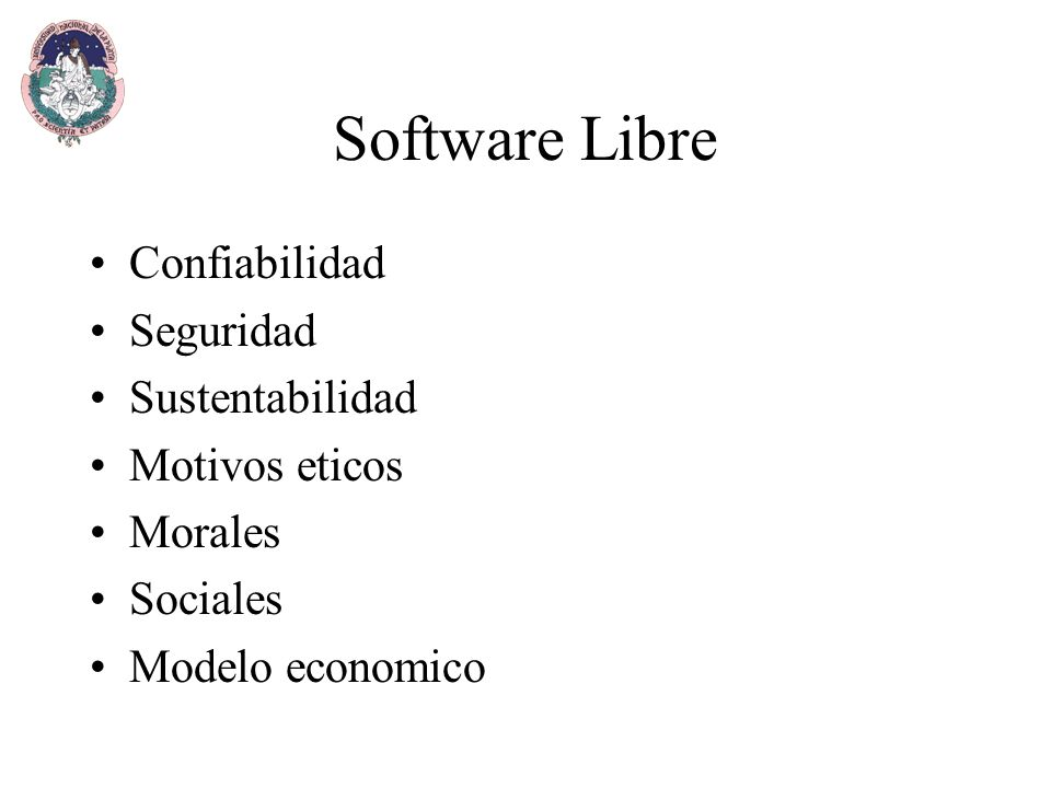 Software Libre Confiabilidad Seguridad Sustentabilidad Motivos eticos Morales Sociales Modelo economico