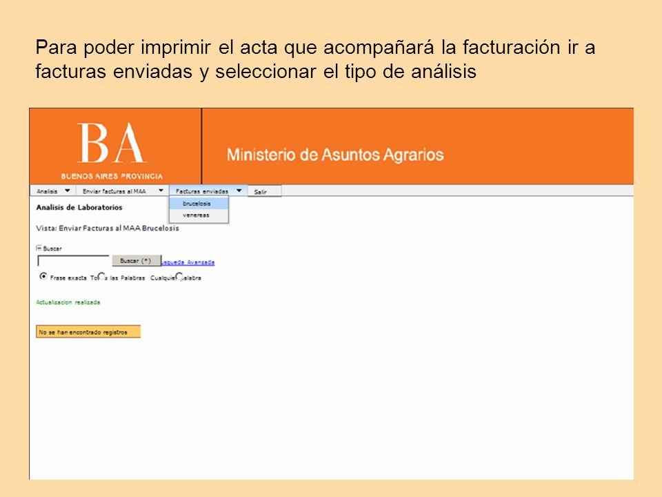 Para poder imprimir el acta que acompañará la facturación ir a facturas enviadas y seleccionar el tipo de análisis
