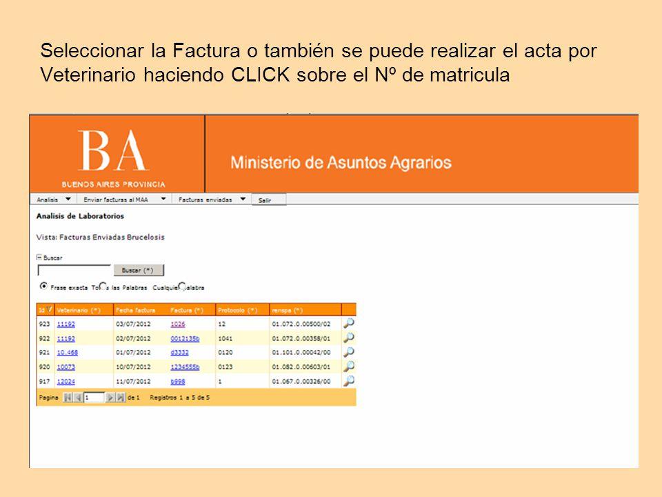 Seleccionar la Factura o también se puede realizar el acta por Veterinario haciendo CLICK sobre el Nº de matricula
