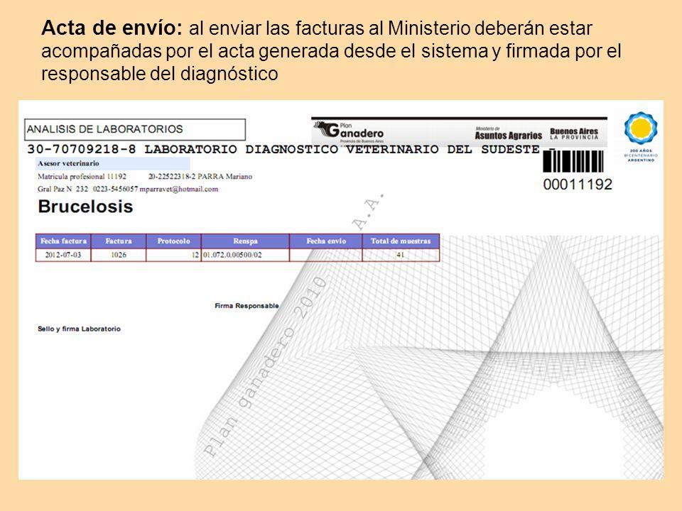 Acta de envío: al enviar las facturas al Ministerio deberán estar acompañadas por el acta generada desde el sistema y firmada por el responsable del diagnóstico