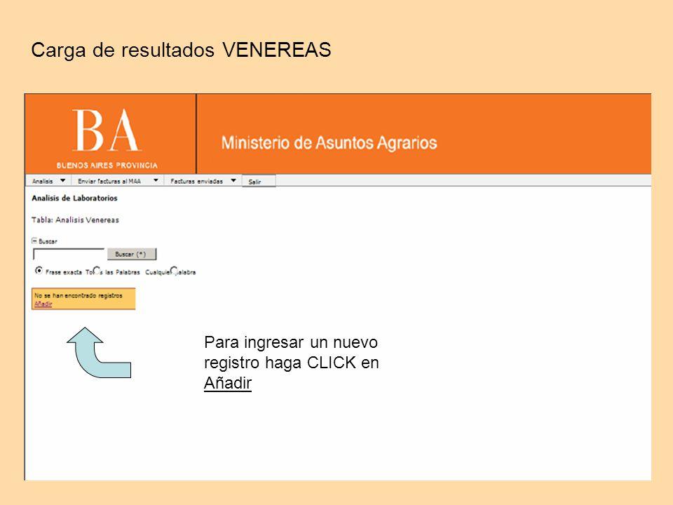 Carga de resultados VENEREAS Para ingresar un nuevo registro haga CLICK en Añadir