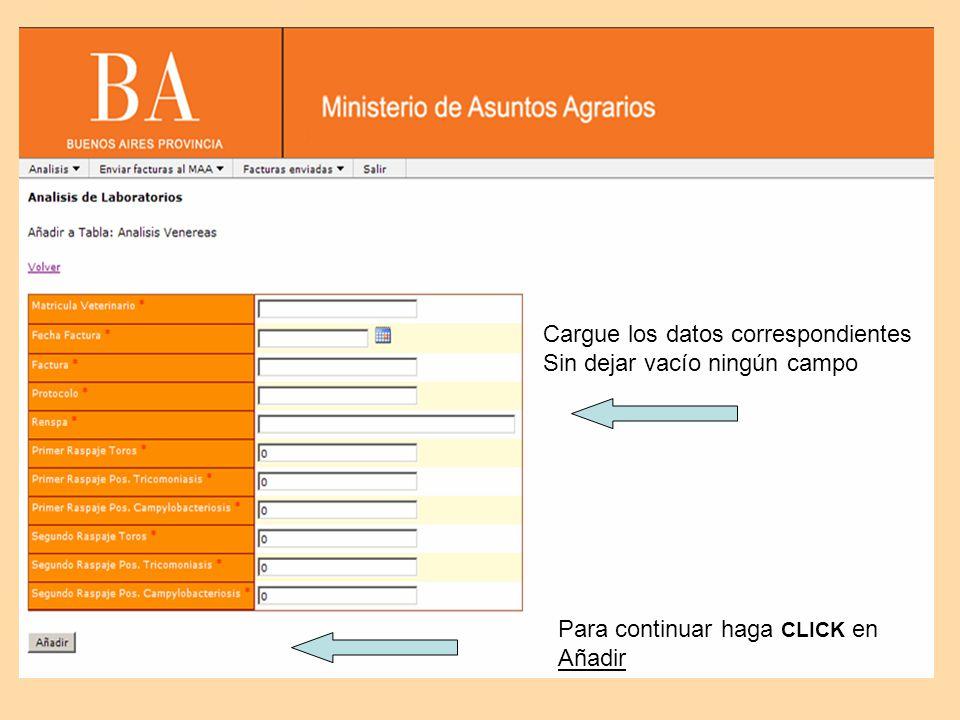 Cargue los datos correspondientes Sin dejar vacío ningún campo Para continuar haga CLICK en Añadir