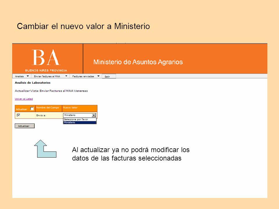 Cambiar el nuevo valor a Ministerio Al actualizar ya no podrá modificar los datos de las facturas seleccionadas