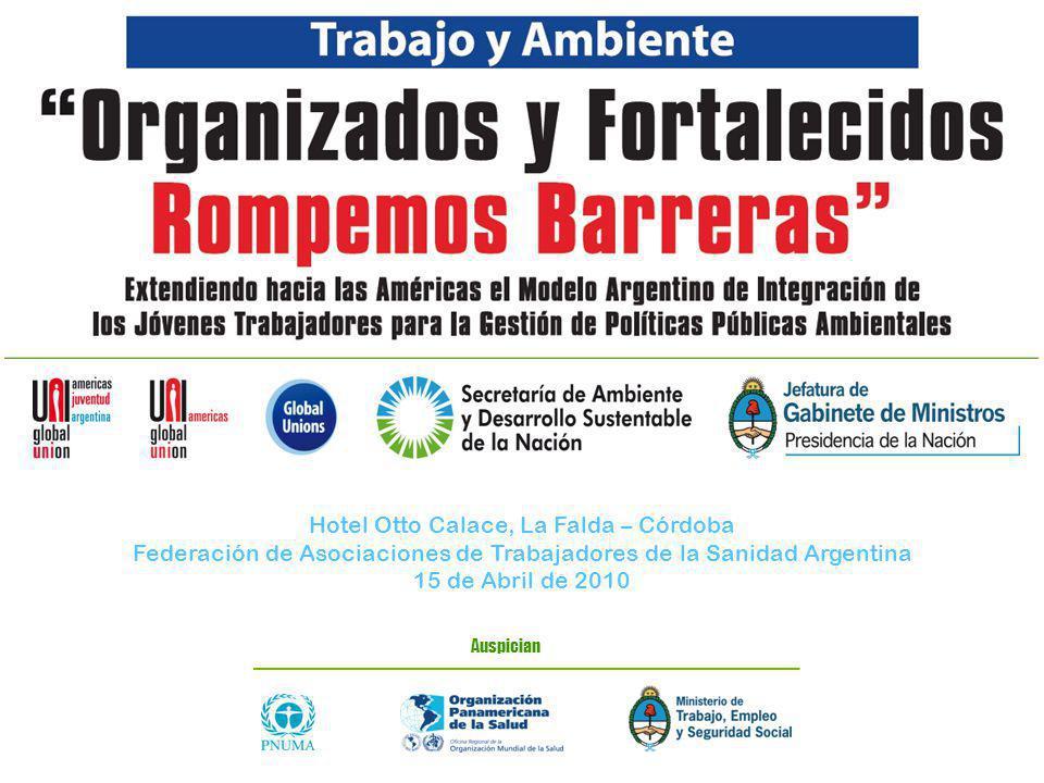 TRABAJO Y AMBIENTE La Dimensión Laboral del Desarrollo Sustentable Hotel Otto Calace, La Falda – Córdoba Federación de Asociaciones de Trabajadores de