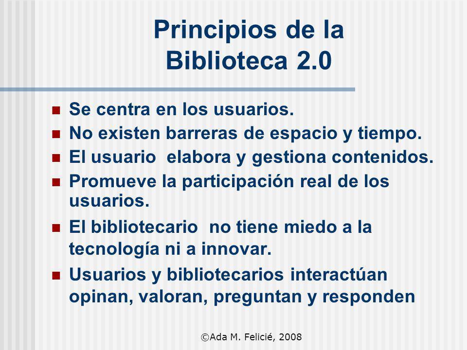 Principios de la Biblioteca 2.0 Se centra en los usuarios. No existen barreras de espacio y tiempo. El usuario elabora y gestiona contenidos. Promueve