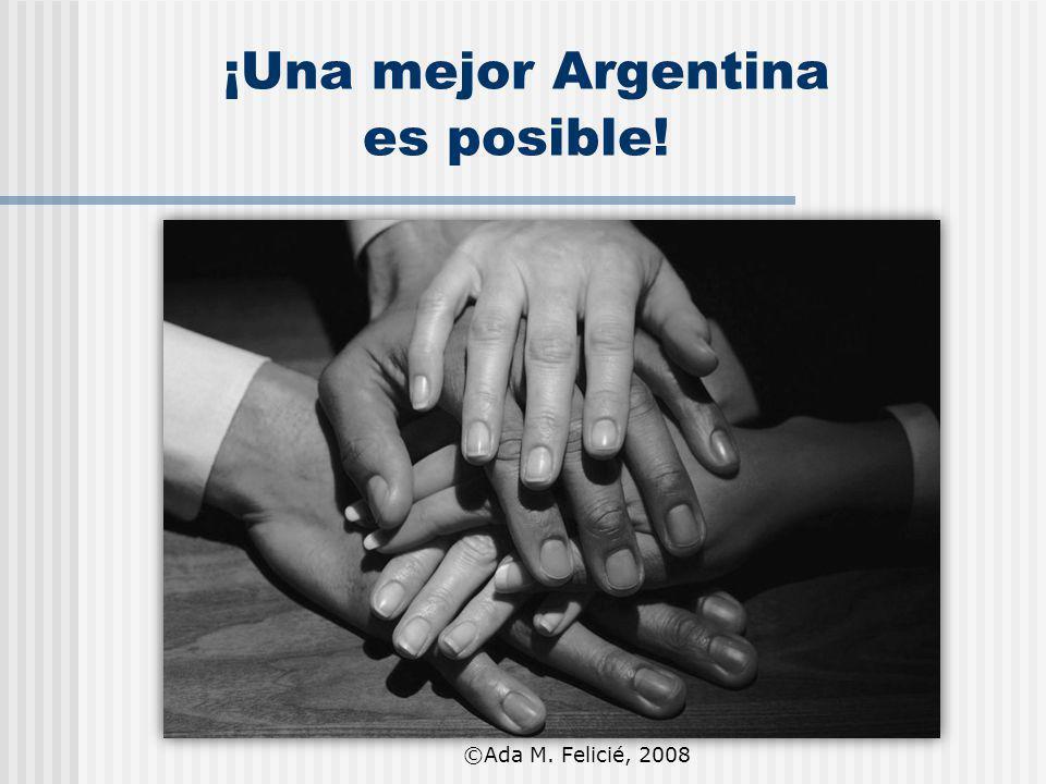 ¡Una mejor Argentina es posible! ©Ada M. Felicié, 2008