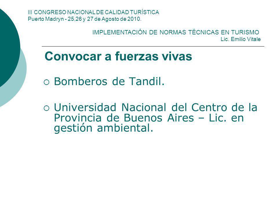 Convocar a fuerzas vivas Bomberos de Tandil. Universidad Nacional del Centro de la Provincia de Buenos Aires – Lic. en gestión ambiental. III CONGRESO