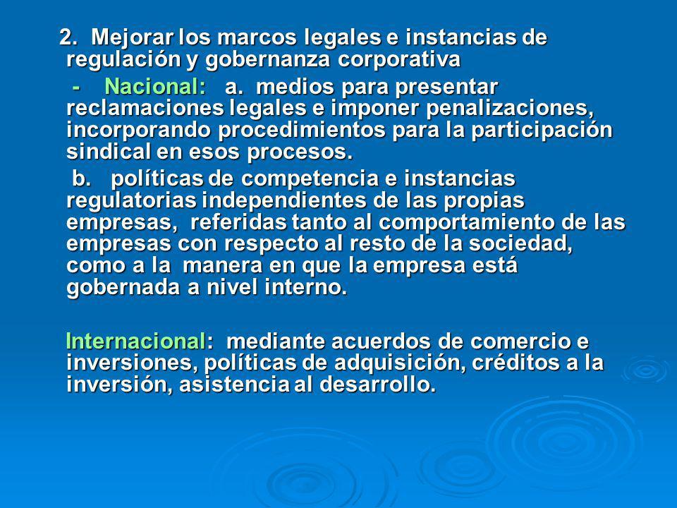 2. Mejorar los marcos legales e instancias de regulación y gobernanza corporativa 2.