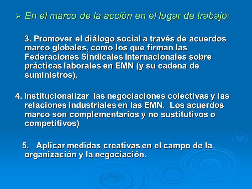 En el marco de la acción en el lugar de trabajo : En el marco de la acción en el lugar de trabajo : 3. Promover el diálogo social a través de acuerdos