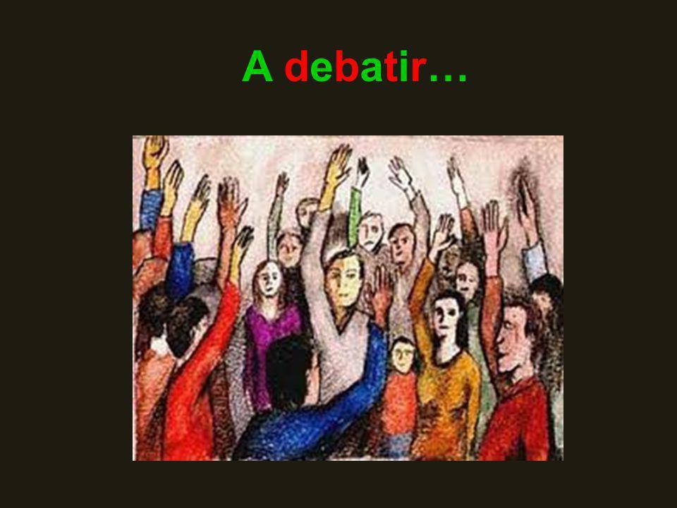 A debatir…A debatir…