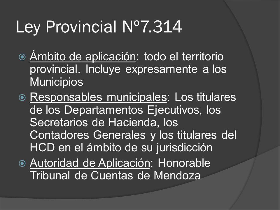 Ley Provincial Nº7.314 Ámbito de aplicación Ámbito de aplicación: todo el territorio provincial. Incluye expresamente a los Municipios Responsables mu