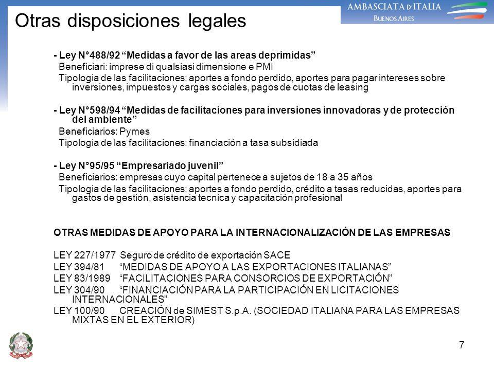 7 - Ley N°488/92 Medidas a favor de las areas deprimidas Beneficiari: imprese di qualsiasi dimensione e PMI Tipologia de las facilitaciones: aportes a
