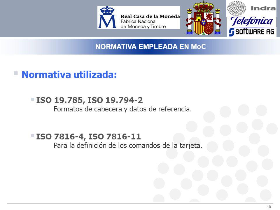 10 Normativa utilizada: ISO 19.785, ISO 19.794-2 Formatos de cabecera y datos de referencia.