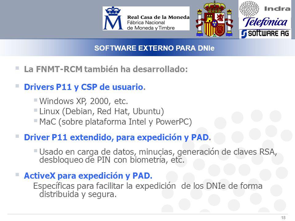 18 La FNMT-RCM también ha desarrollado: Drivers P11 y CSP de usuario.