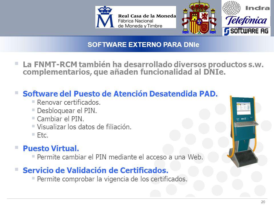 20 La FNMT-RCM también ha desarrollado diversos productos s.w.