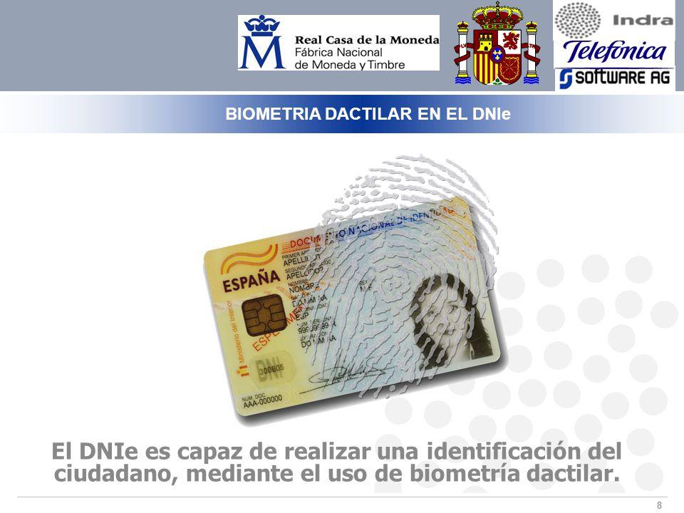 8 El DNIe es capaz de realizar una identificación del ciudadano, mediante el uso de biometría dactilar.