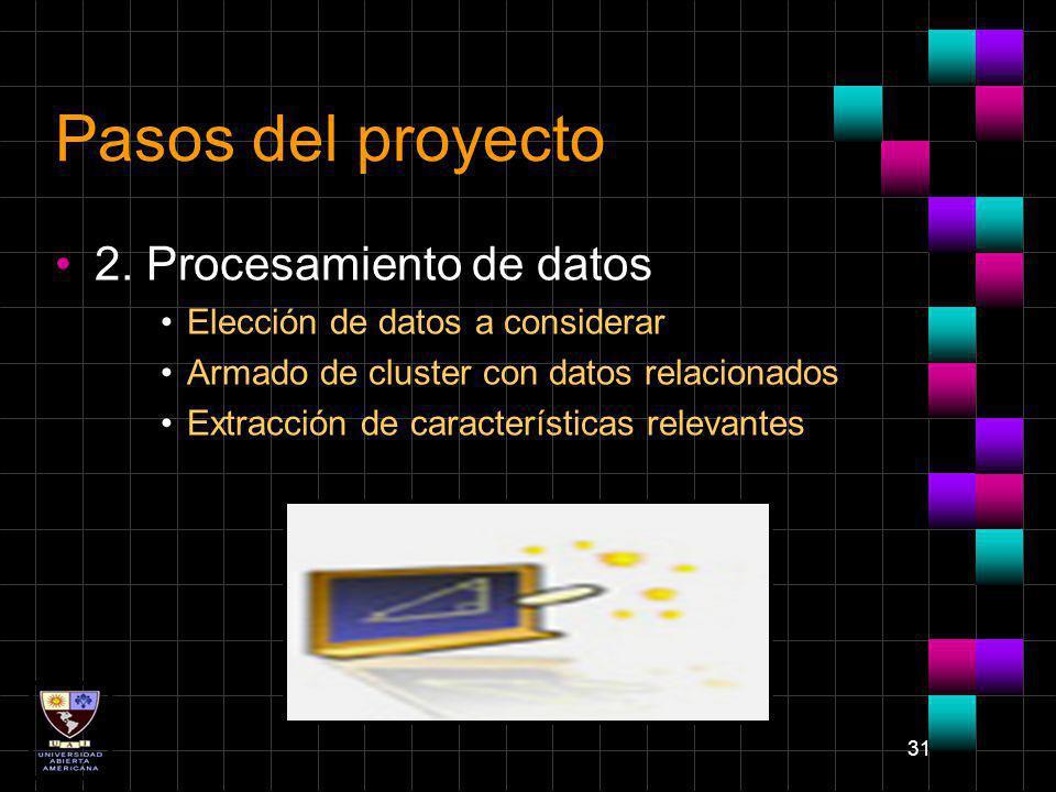 31 Pasos del proyecto 2. Procesamiento de datos Elección de datos a considerar Armado de cluster con datos relacionados Extracción de características