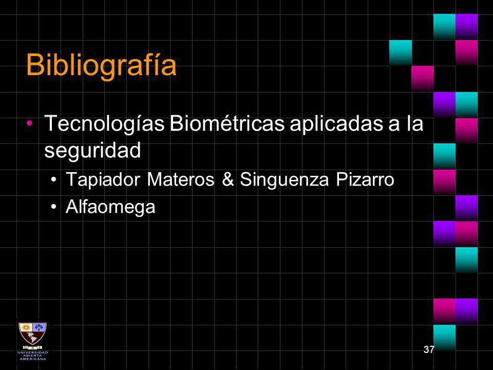 37 Bibliografía Tecnologías Biométricas aplicadas a la seguridad Tapiador Materos & Singuenza Pizarro Alfaomega