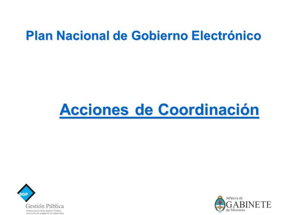 Plan Nacional de Gobierno Electrónico Acciones de Coordinación