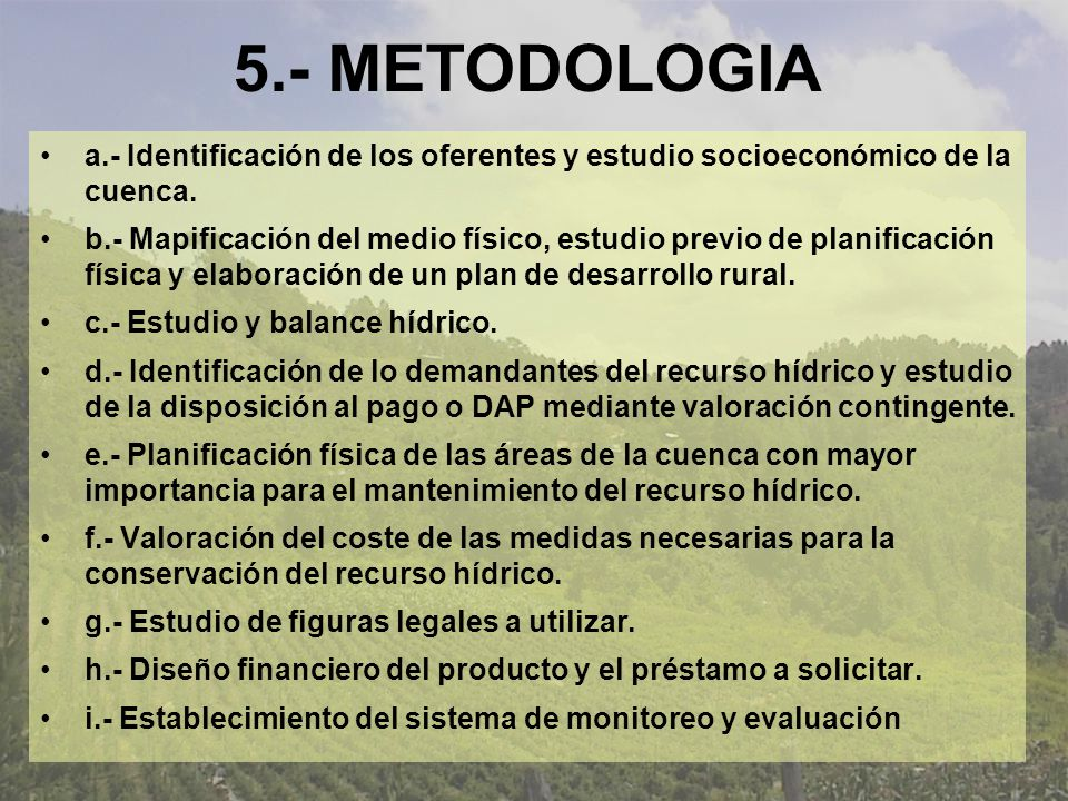 5.- METODOLOGIA a.- Identificación de los oferentes y estudio socioeconómico de la cuenca.