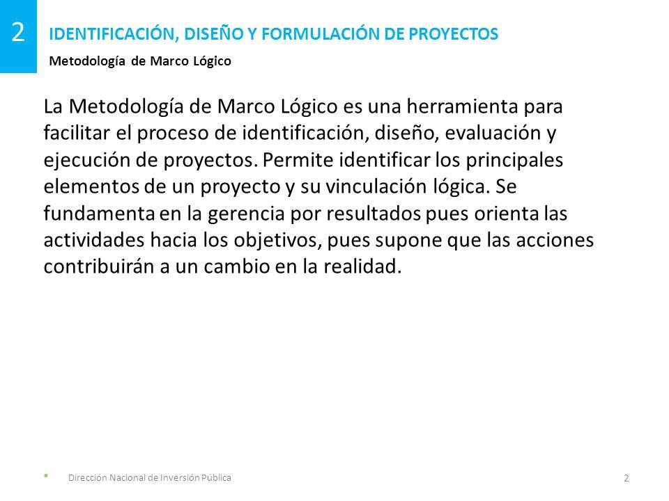 La Metodología de Marco Lógico es una herramienta para facilitar el proceso de identificación, diseño, evaluación y ejecución de proyectos.