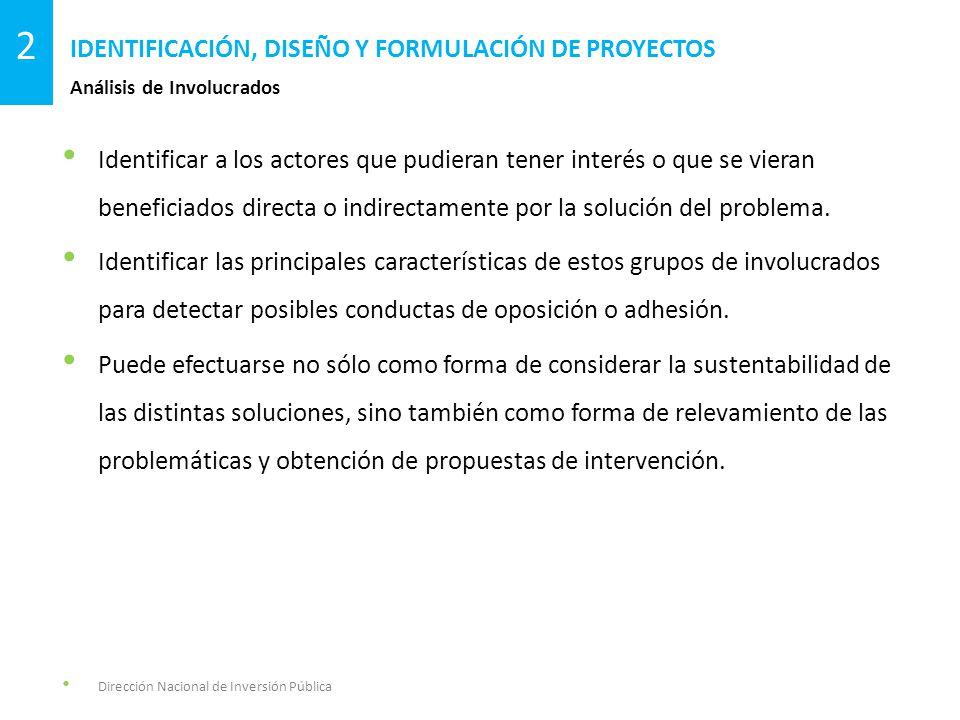 Identificar a los actores que pudieran tener interés o que se vieran beneficiados directa o indirectamente por la solución del problema.