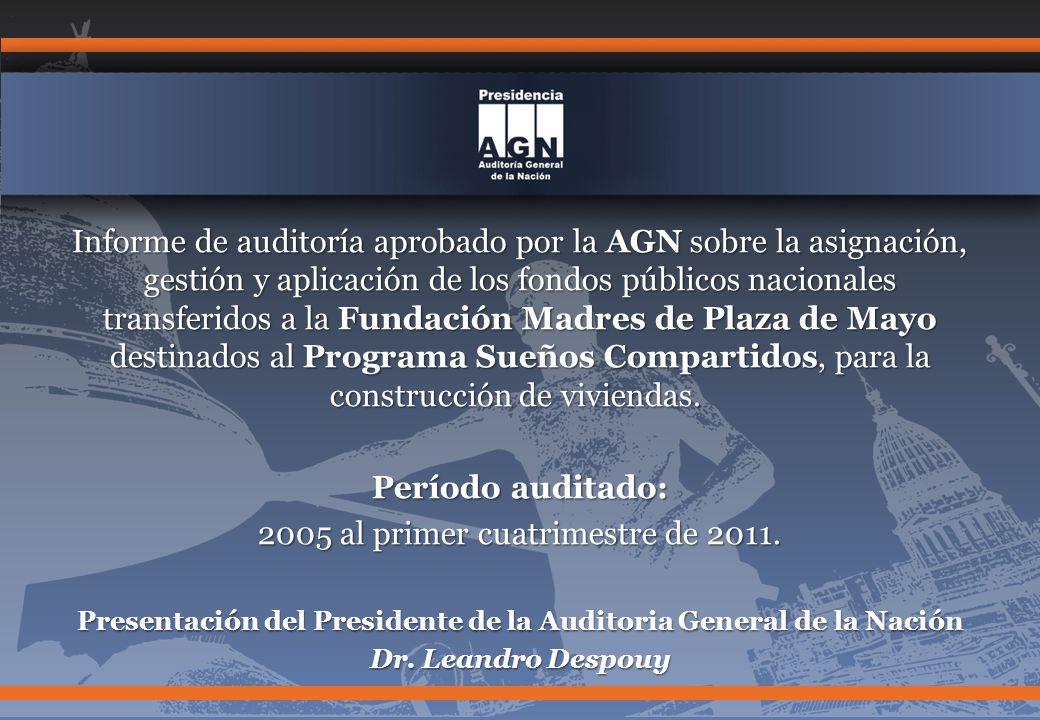 Programa Misión Sueños Compartidos Construcción de 4757 viviendas con fondos públicos nacionales ($ 1295M) (2005 – 2011) Fundación Madres de Plaza de Mayo (Apoderados Sergio y Pablo Schoklender)