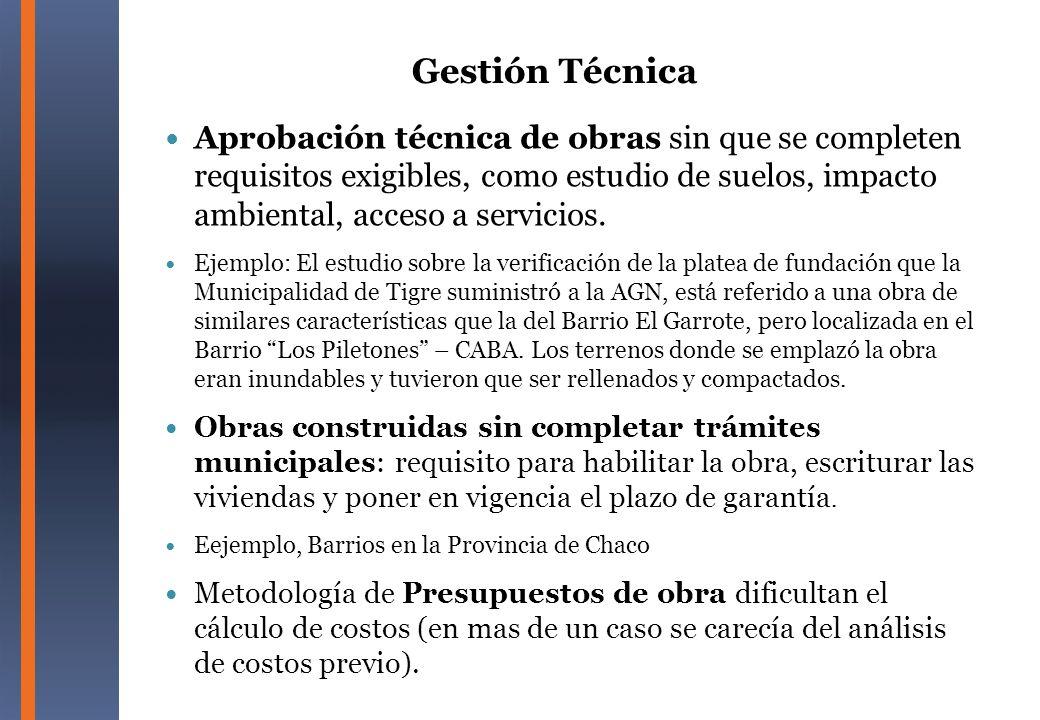 Gestión Técnica Aprobación técnica de obras sin que se completen requisitos exigibles, como estudio de suelos, impacto ambiental, acceso a servicios.