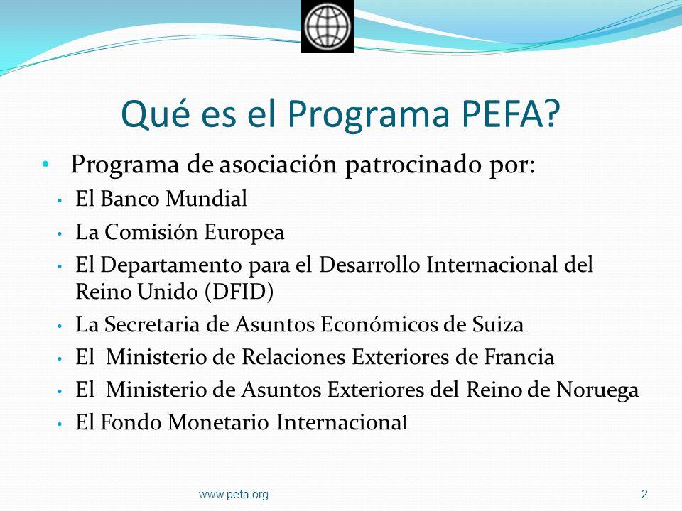 Qué es el Programa PEFA? Programa de asociación patrocinado por: El Banco Mundial La Comisión Europea El Departamento para el Desarrollo Internacional