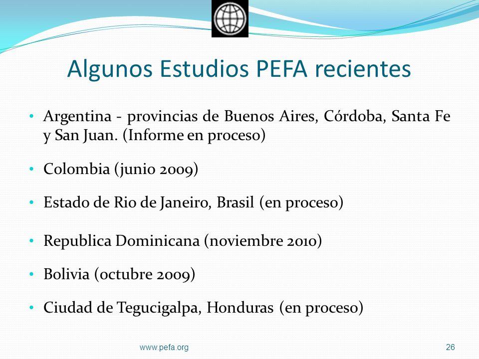 Algunos Estudios PEFA recientes Argentina - provincias de Buenos Aires, Córdoba, Santa Fe y San Juan. (Informe en proceso) Colombia (junio 2009) Estad