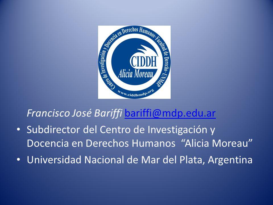 Francisco José Bariffi bariffi@mdp.edu.arbariffi@mdp.edu.ar Subdirector del Centro de Investigación y Docencia en Derechos Humanos Alicia Moreau Universidad Nacional de Mar del Plata, Argentina