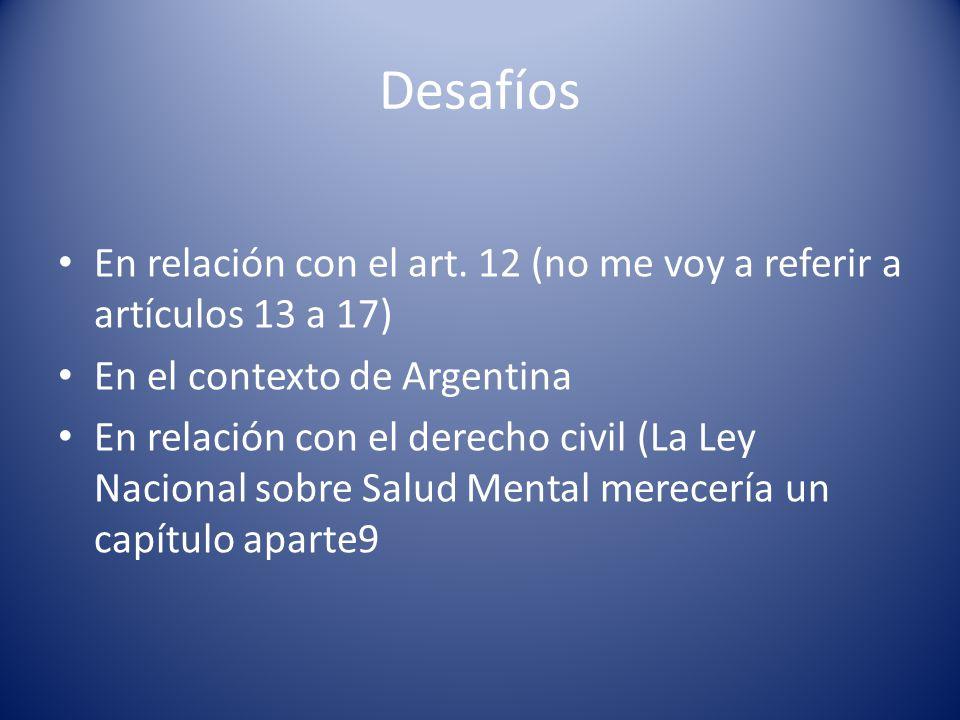 Desafíos En relación con el art. 12 (no me voy a referir a artículos 13 a 17) En el contexto de Argentina En relación con el derecho civil (La Ley Nac