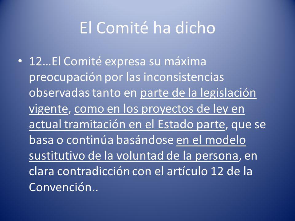 El Comité ha dicho 12…El Comité expresa su máxima preocupación por las inconsistencias observadas tanto en parte de la legislación vigente, como en lo