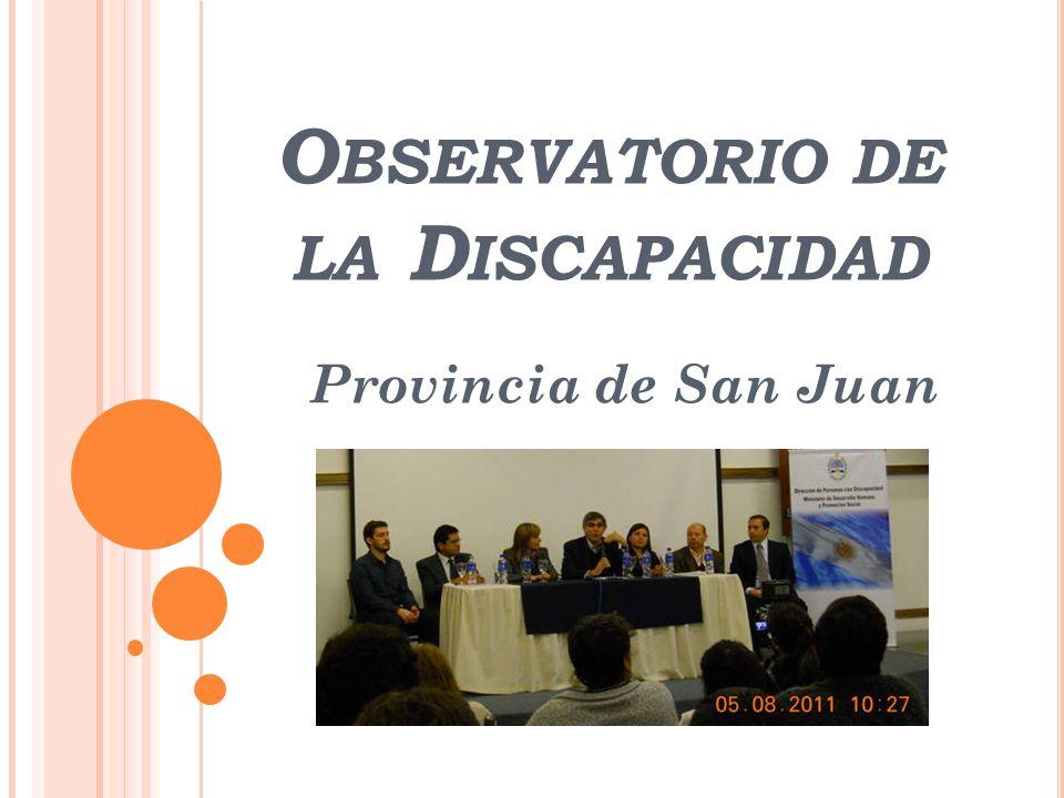 O BSERVATORIO DE LA D ISCAPACIDAD Provincia de San Juan