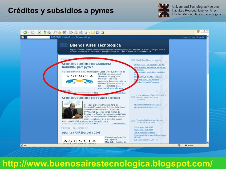 Universidad Tecnológica Nacional Facultad Regional Buenos Aires Unidad de Vinculación Tecnológica http://www.buenosairestecnologica.blogspot.com/ Créditos y subsidios a pymes